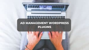 best ad management wordpress plugins